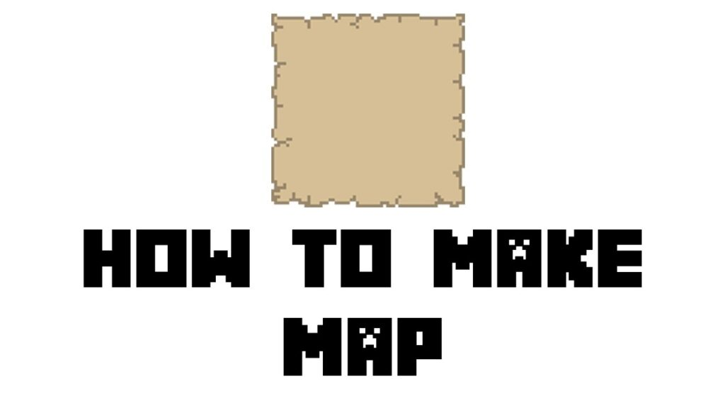 How To Make Paper Maps In Minecraft