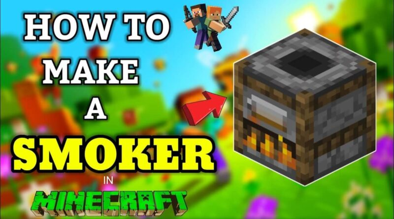 How To Craft A Smoker In Minecraft